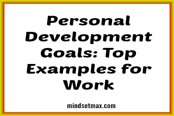 Personal-Development-Goals-Top-Examples-for-Work